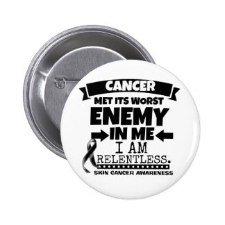 Skin Cancer Met Its Worst Enemy in Me Pinback Button