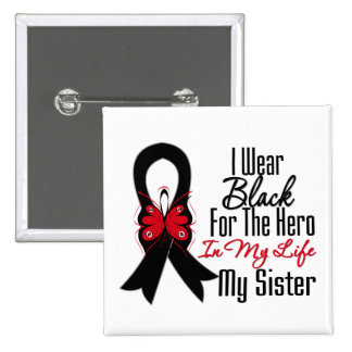 Skin Cancer Ribbon Hero My Sister Button
