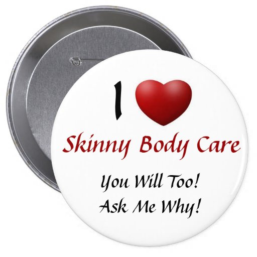 Skinny Body Care Pinback Buttons