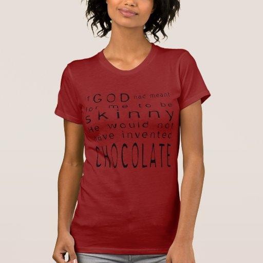 Skinny Chocolate Tshirts