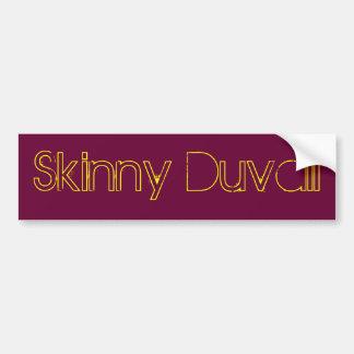 Skinny Duvall Bumper Sticker Car Bumper Sticker