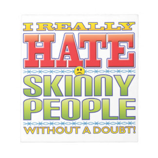 Skinny People Hate Face Memo Note Pad