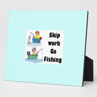 skip work go fishing plaque