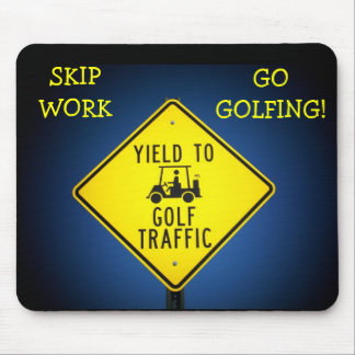 Skip Work  Go Golfing Mouse Pad