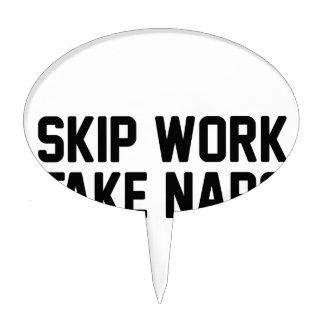 Skip Work Take Naps Cake Topper