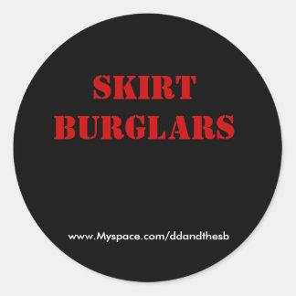 Skirt Burglars, www.Myspace.com/ddandthesb Classic Round Sticker