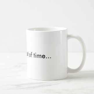 Skool is a waist of time... coffee mug