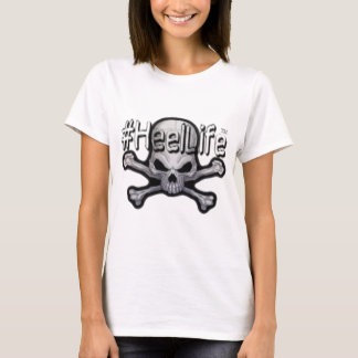 skull and bones #HeelLife T-Shirt