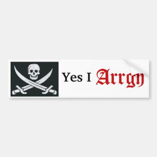 skull and cross bones, Yes I , Arrgh Bumper Sticker