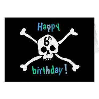 Skull and Crossbones Happy 6th Birthday Card