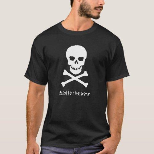 Skull _ Bad to the bone Black T_shirt