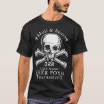 Skull & Bones Beer Pong Tournament T-Shirt