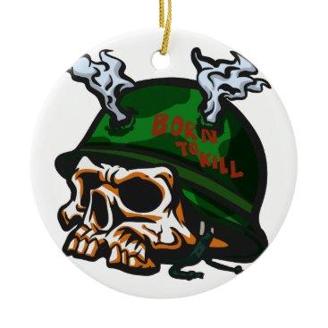 Skull  born to kill ceramic ornament