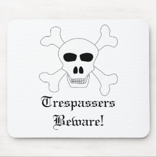 Skull & Crossbones Trespassers Beware! Mouse Pad