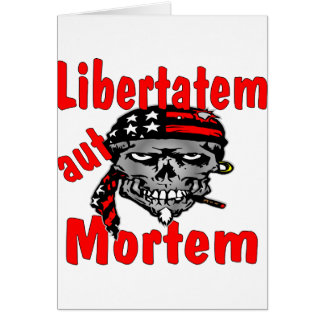 Skull Libertatem aut Mortem (Latin for Liberty or Card