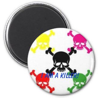 """skull n cross bones """"im a killer!"""" 2 inch round magnet"""