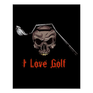 Skull with Bent Golf Club I LOVE GOLF Poster