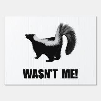 Skunk Wasn?t Me Sign
