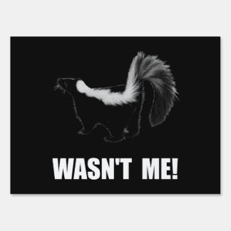 Skunk Wasn't Me Lawn Sign