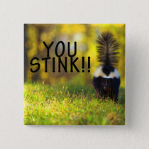 Skunk You Stink Pinback Button
