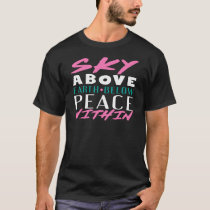 Sky Above Earth Below Peace Within Yoga Meditation T-Shirt