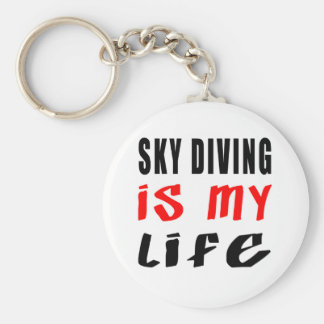 Sky diving is my life key chain