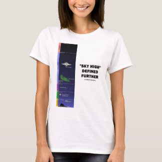 """""""Sky High"""" Defined Further (Atmosphere) T-Shirt"""