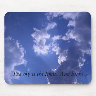 sky is the limit. Aim high! Mouse Pad