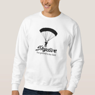 Skydive the Ground Is The Limit Sweatshirt
