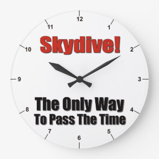 Skydive! The Only Way To Past Time. Large Clock