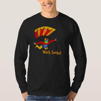 Skydive! - Work Sucks! T-Shirt