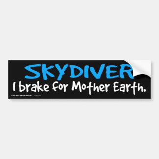 SKYDIVER - I brake for Mother Earth. Car Bumper Sticker