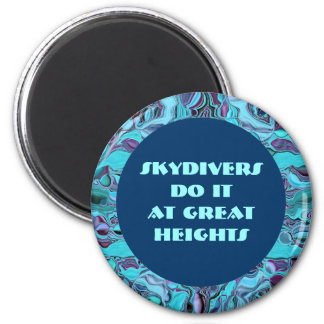 Skydivers do it joke 2 inch round magnet