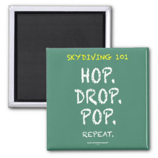 Skydiving 101 - Hop. Drop. Pop. Repeat. Magnet