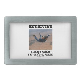 Skydiving A Hobby Where You Can't Go Wrong Belt Buckle