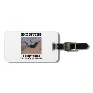 Skydiving A Hobby Where You Can't Go Wrong Bag Tags