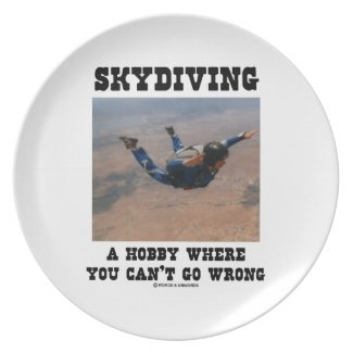 Skydiving A Hobby Where You Can't Go Wrong Party Plate