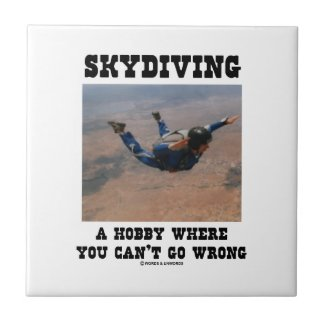 Skydiving A Hobby Where You Can't Go Wrong Ceramic Tile