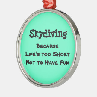 Skydiving Because Round Metal Christmas Ornament