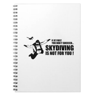 Skydiving Is Not For You Notebook