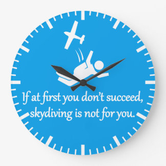 Skydiving Is Not For You - Sarcastic Zen Phrase Large Clock