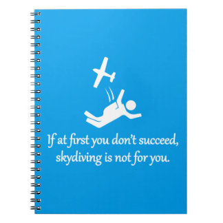 Skydiving Is Not For You - Sarcastic Zen Phrase Notebook