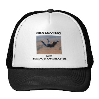 Skydiving My Modus Operandi Accelerated Free Fall Trucker Hat