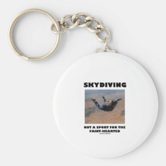 Skydiving Not A Sport For The Faint-Hearted Keychain