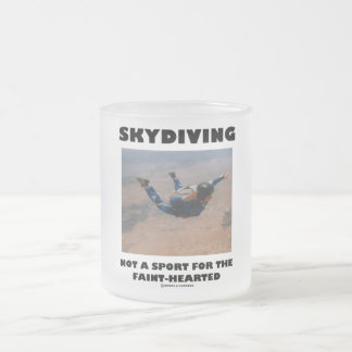Skydiving Not A Sport For The Faint-Hearted Mug