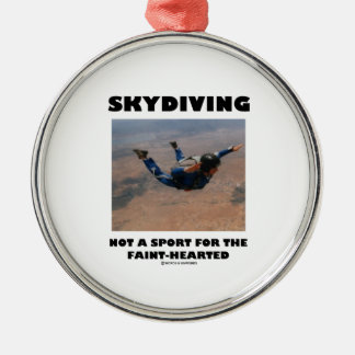 Skydiving Not A Sport For The Faint-Hearted Christmas Ornaments
