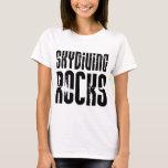 Skydiving Rocks T-Shirt