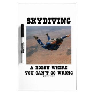 Skydiving una afición donde usted no puede salir tablero blanco