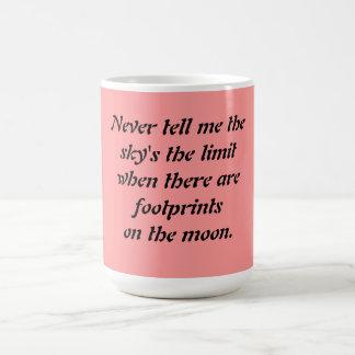 Sky's not the limit ... classic white coffee mug