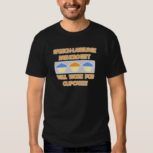 SL-Pathologist ... Will Work For Cupcakes T-Shirt